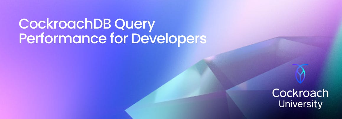 How to Improve Query Performance of Your Apps [Free Course]