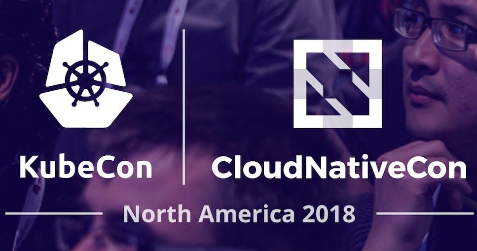 KubeCon & CloudNativeCon - North America 2018