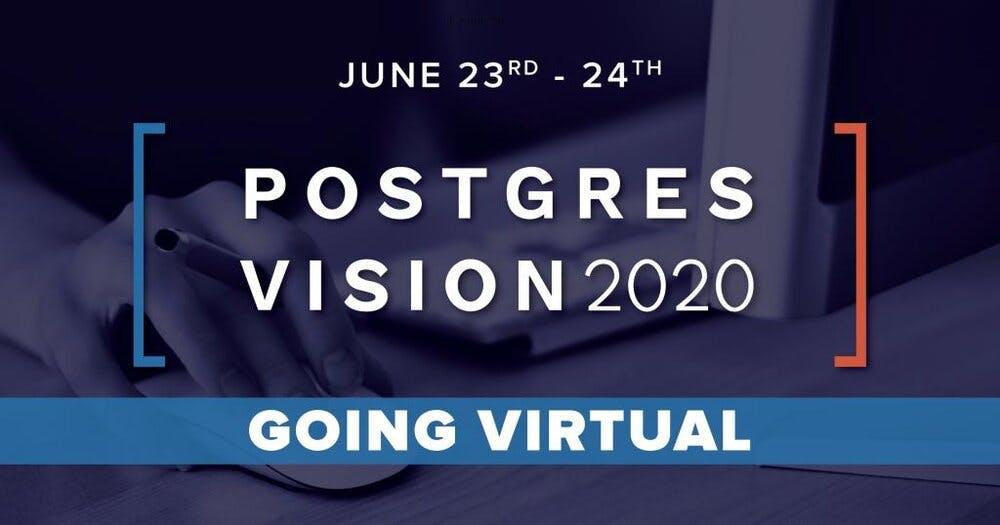 Postgres Vision 2020